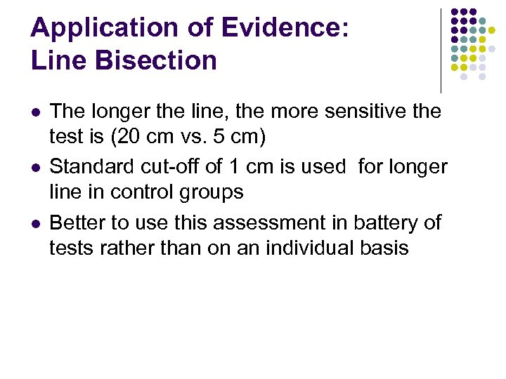 Application of Evidence: Line Bisection l l l The longer the line, the more