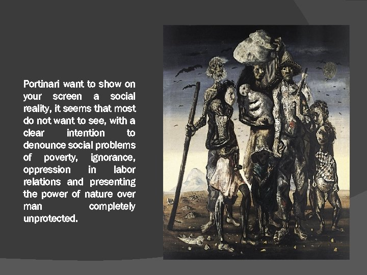 Portinari want to show on your screen a social reality, it seems that most