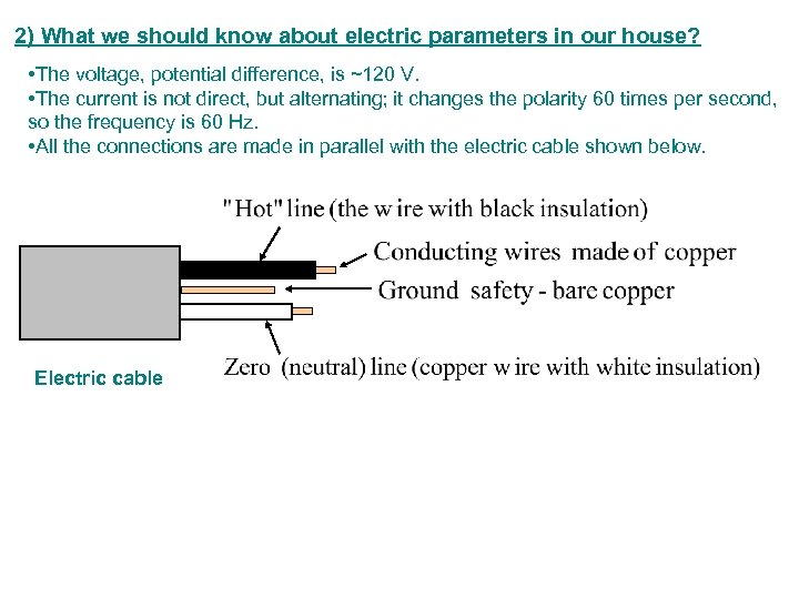2) What we should know about electric parameters in our house? • The voltage,