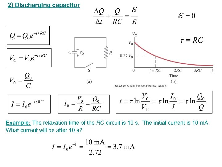 2) Discharging capacitor Example: The relaxation time of the RC circuit is 10 s.