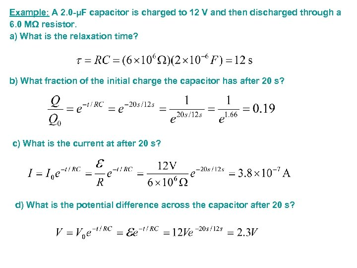 Example: A 2. 0 -μF capacitor is charged to 12 V and then discharged