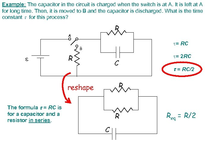 Example: The capacitor in the circuit is charged when the switch is at A.