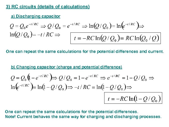3) RC circuits (details of calculations) a) Discharging capacitor One can repeat the same