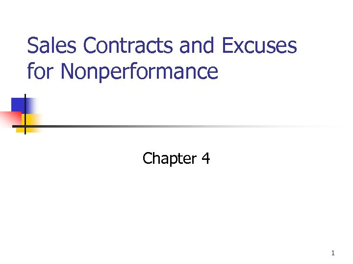 Sales Contracts and Excuses for Nonperformance Chapter 4 © 2002 West/Thomson Learning 1