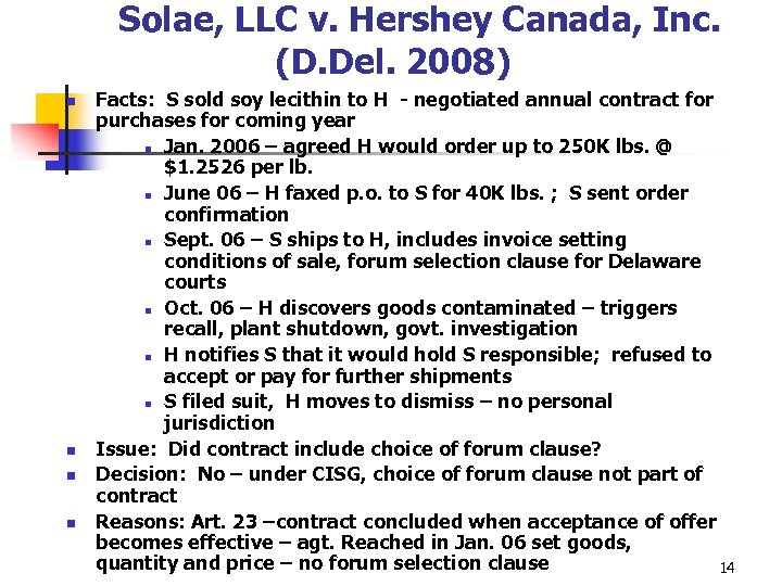 Solae, LLC v. Hershey Canada, Inc. (D. Del. 2008) n n Facts: S sold