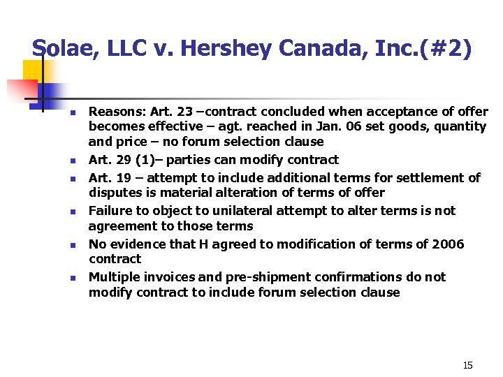Solae, LLC v. Hershey Canada, Inc. (#2) n n n Reasons: Art. 23 –contract