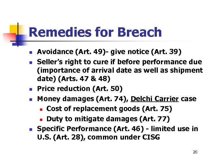 Remedies for Breach n n n Avoidance (Art. 49)- give notice (Art. 39) Seller's