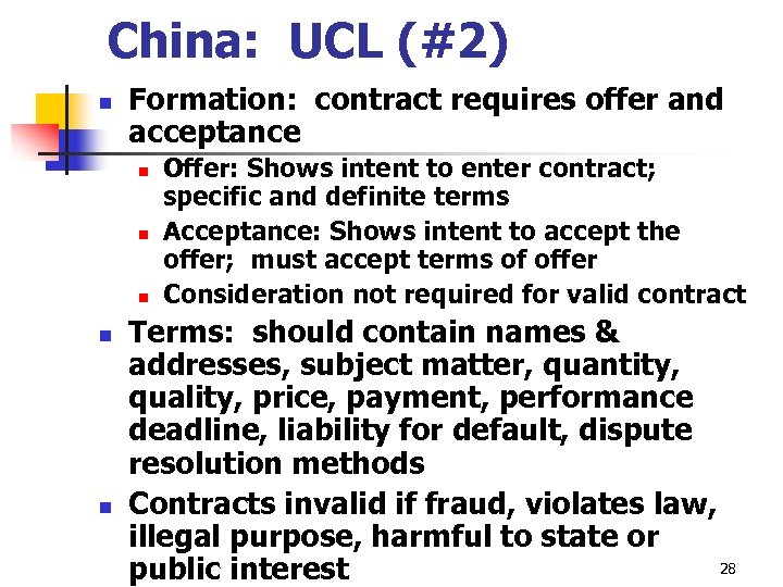 China: UCL (#2) n Formation: contract requires offer and acceptance n n n Offer: