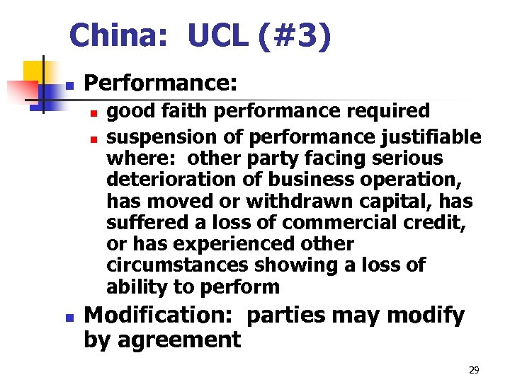 China: UCL (#3) n Performance: n n n good faith performance required suspension of