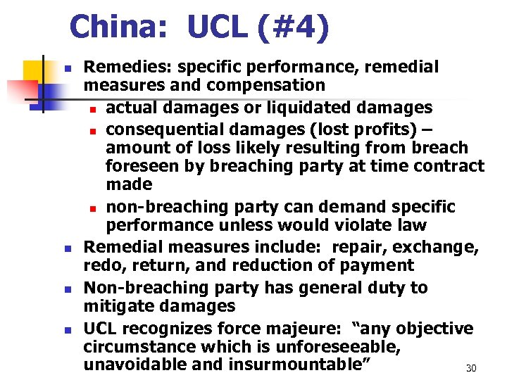 China: UCL (#4) n n Remedies: specific performance, remedial measures and compensation n actual