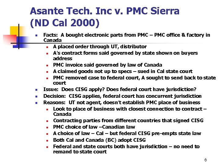 Asante Tech. Inc v. PMC Sierra (ND Cal 2000) n n Facts: A bought