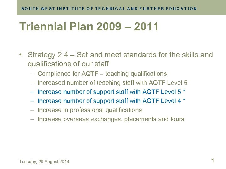 SOUTH WEST INSTITUTE OF TECHNICAL AND FURTHER EDUCATION Triennial Plan 2009 – 2011 •