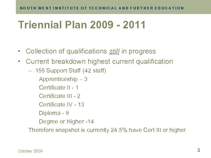 SOUTH WEST INSTITUTE OF TECHNICAL AND FURTHER EDUCATION Triennial Plan 2009 - 2011 •