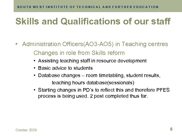 SOUTH WEST INSTITUTE OF TECHNICAL AND FURTHER EDUCATION Skills and Qualifications of our staff