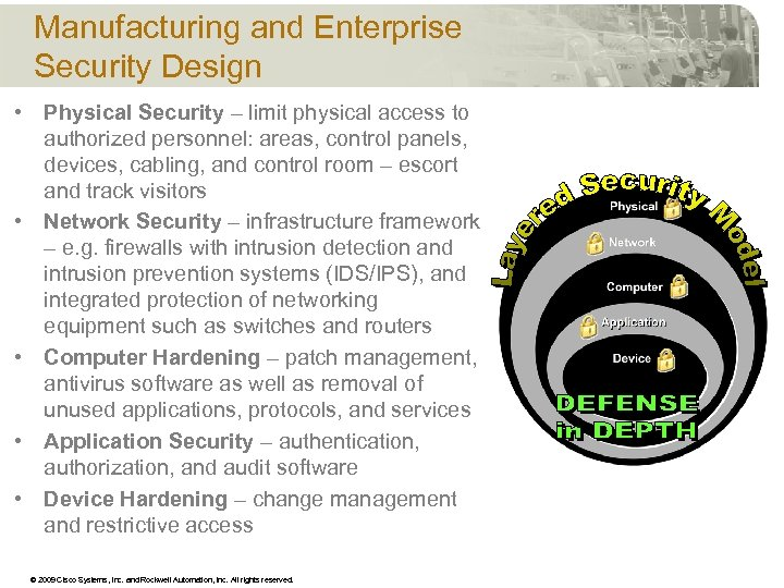 Manufacturing and Enterprise Security Design • Physical Security – limit physical access to authorized