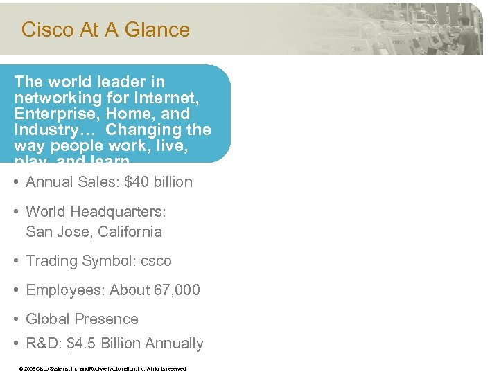 Cisco At A Glance The world leader in networking for Internet, Enterprise, Home, and