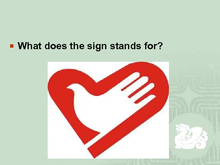 ¡ What does the sign stands for?