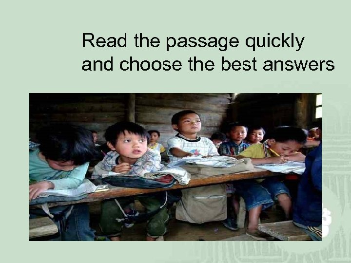 Read the passage quickly and choose the best answers