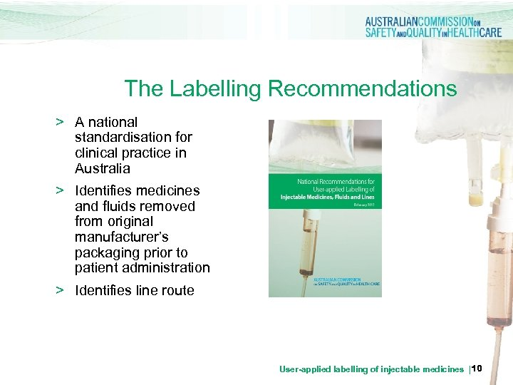 The Labelling Recommendations > A national standardisation for clinical practice in Australia > Identifies