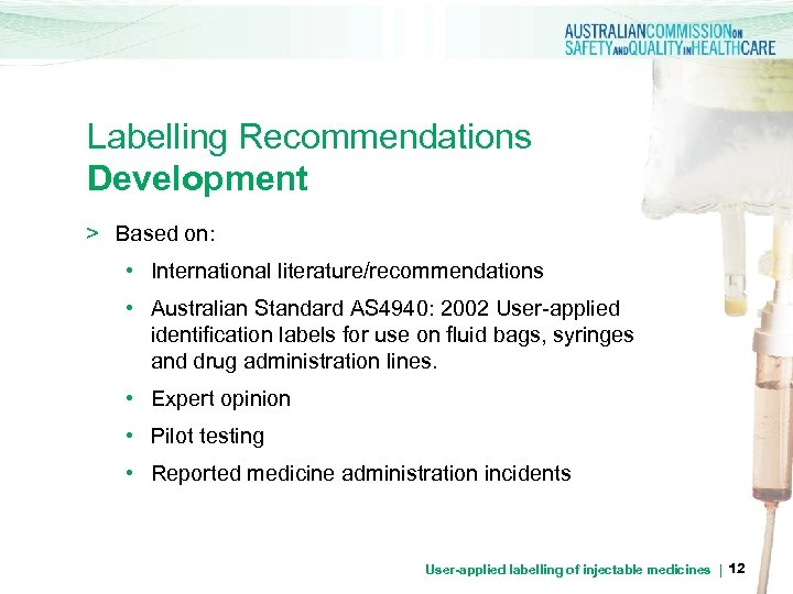 Labelling Recommendations Development > Based on: • International literature/recommendations • Australian Standard AS 4940: