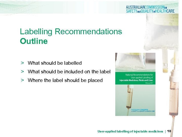 Labelling Recommendations Outline > What should be labelled > What should be included on