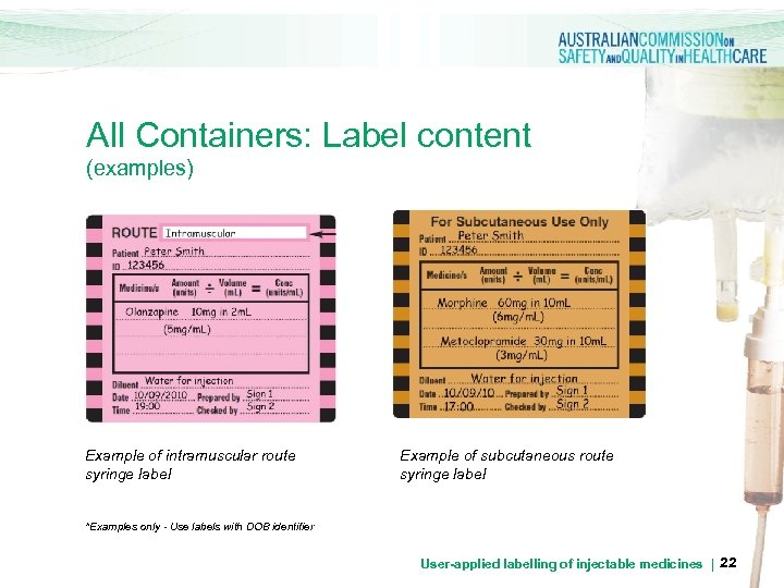 All Containers: Label content (examples) Example of intramuscular route syringe label Example of subcutaneous