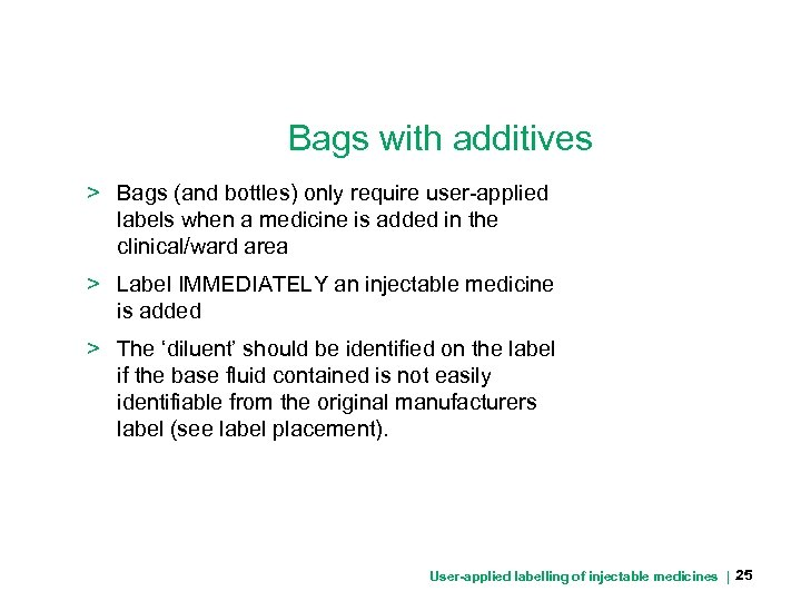 Bags with additives > Bags (and bottles) only require user-applied labels when a medicine