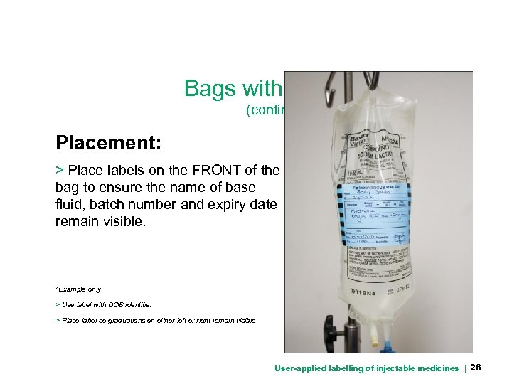 Bags with additives (continued) Placement: > Place labels on the FRONT of the bag