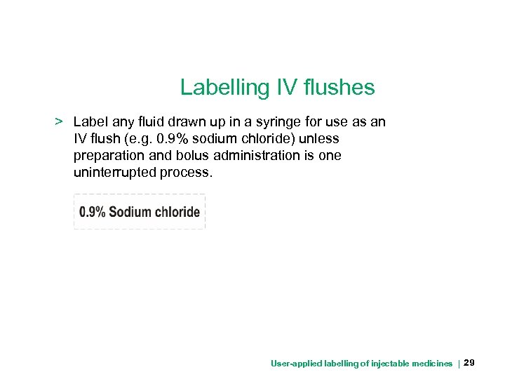 Labelling IV flushes > Label any fluid drawn up in a syringe for use
