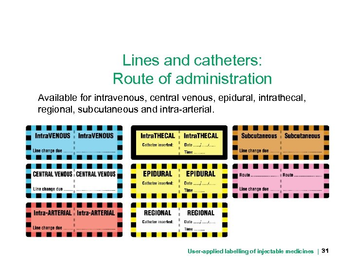 Lines and catheters: Route of administration Available for intravenous, central venous, epidural, intrathecal, regional,