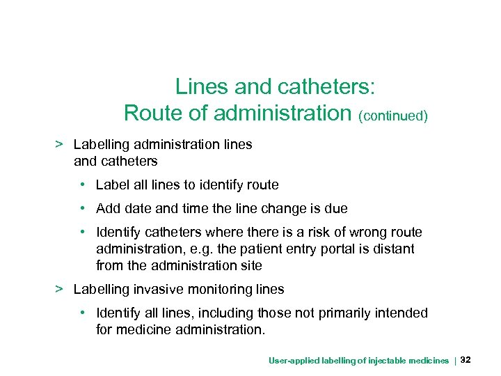 Lines and catheters: Route of administration (continued) > Labelling administration lines and catheters •