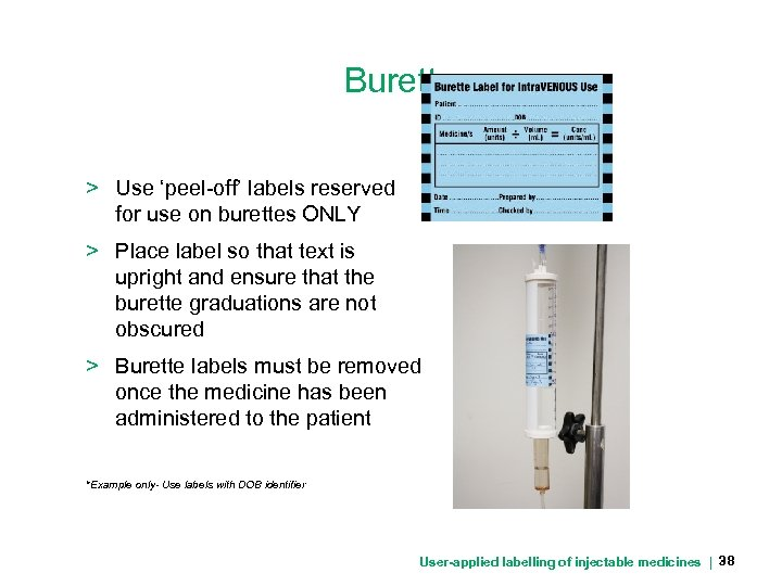 Burettes > Use 'peel-off' labels reserved for use on burettes ONLY > Place label