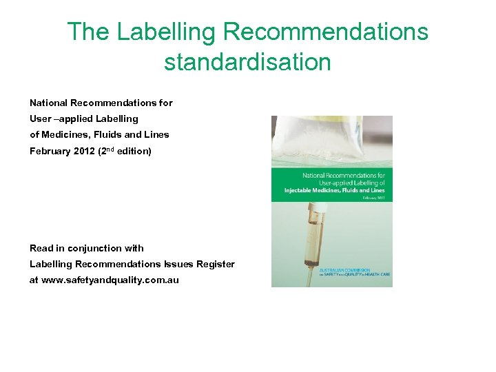 The Labelling Recommendations standardisation National Recommendations for User –applied Labelling of Medicines, Fluids and