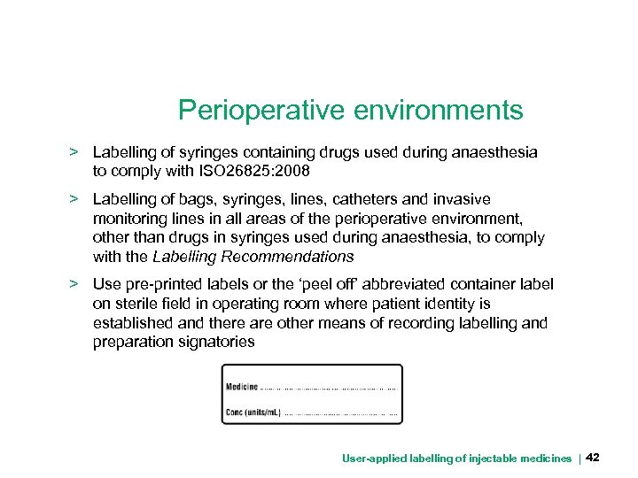 Perioperative environments > Labelling of syringes containing drugs used during anaesthesia to comply with