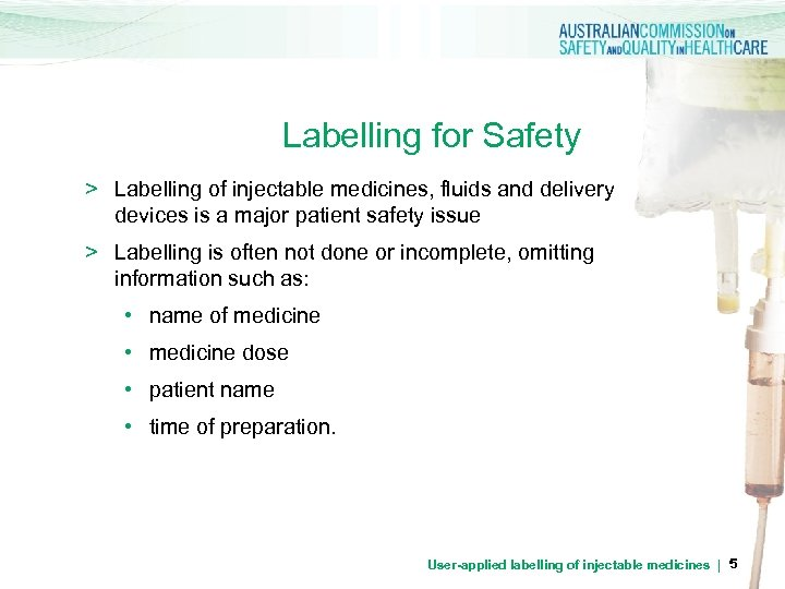 Labelling for Safety > Labelling of injectable medicines, fluids and delivery devices is a