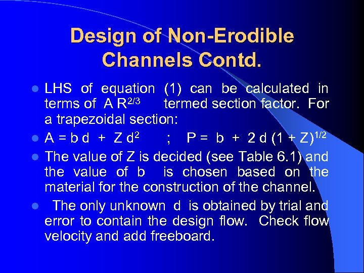Design of Non-Erodible Channels Contd. LHS of equation (1) can be calculated in terms