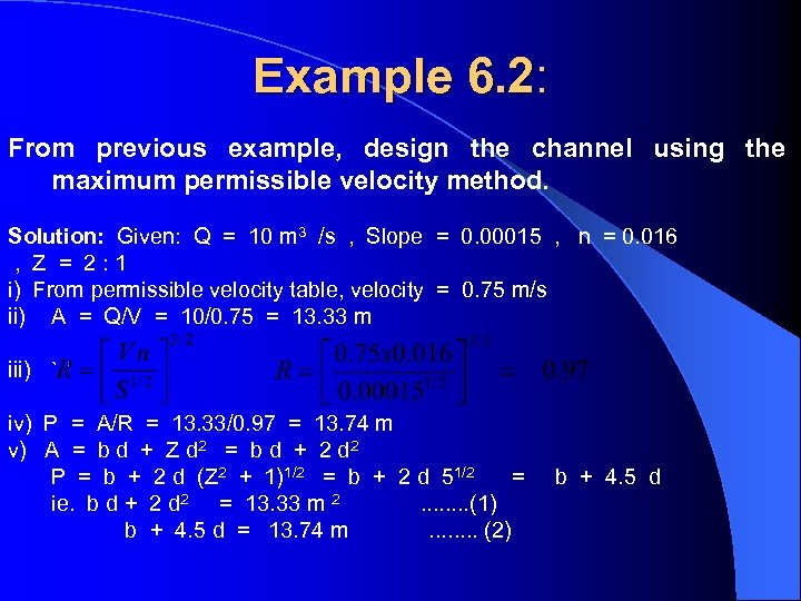 Example 6. 2: From previous example, design the channel using the maximum permissible velocity