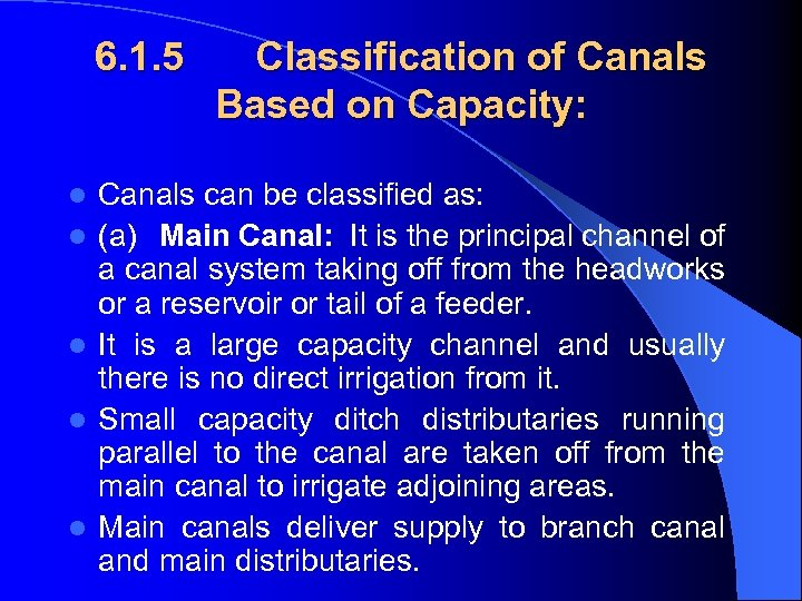 6. 1. 5 l l l Classification of Canals Based on Capacity: Canals can
