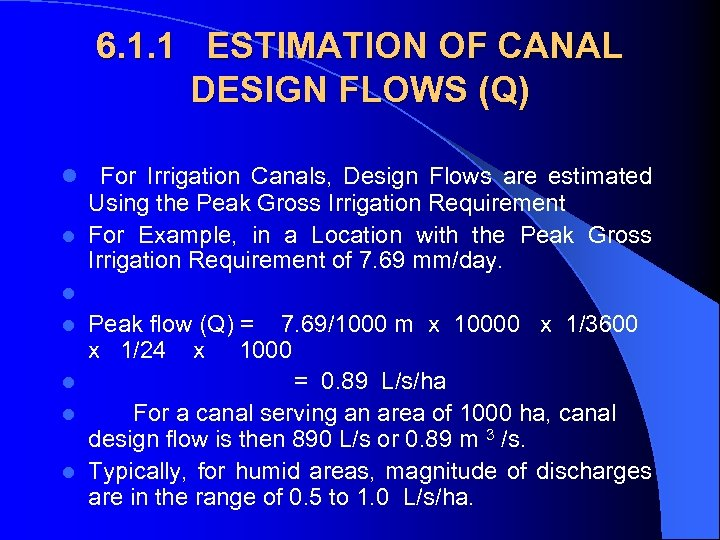 6. 1. 1 ESTIMATION OF CANAL DESIGN FLOWS (Q) l For Irrigation Canals, Design