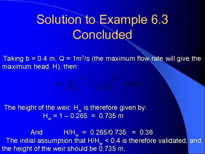 Solution to Example 6. 3 Concluded Taking b = 0. 4 m, Q =