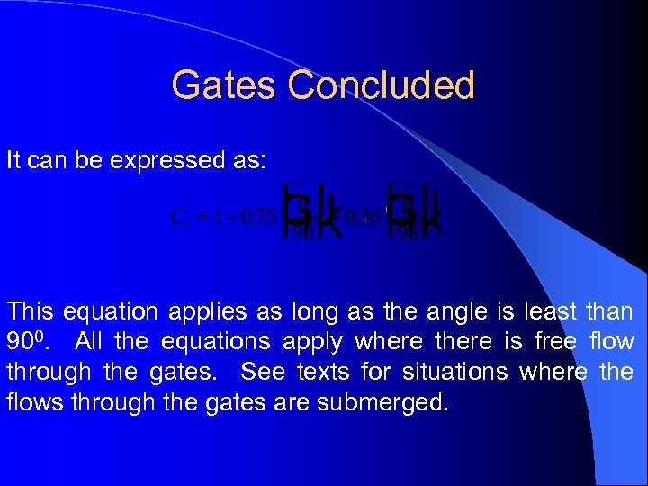 Gates Concluded It can be expressed as: This equation applies as long as the