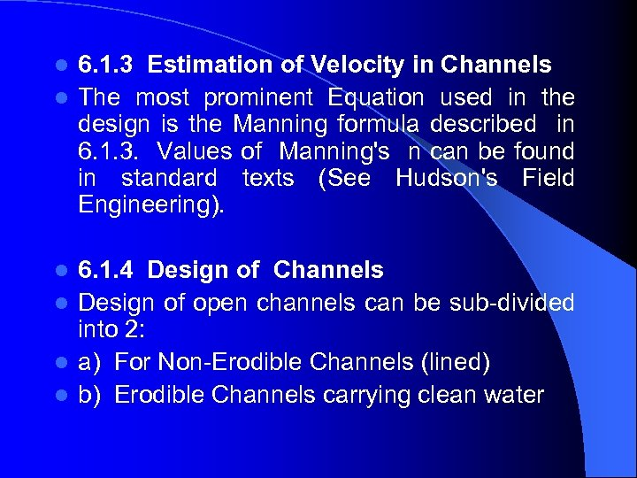 6. 1. 3 Estimation of Velocity in Channels l The most prominent Equation used