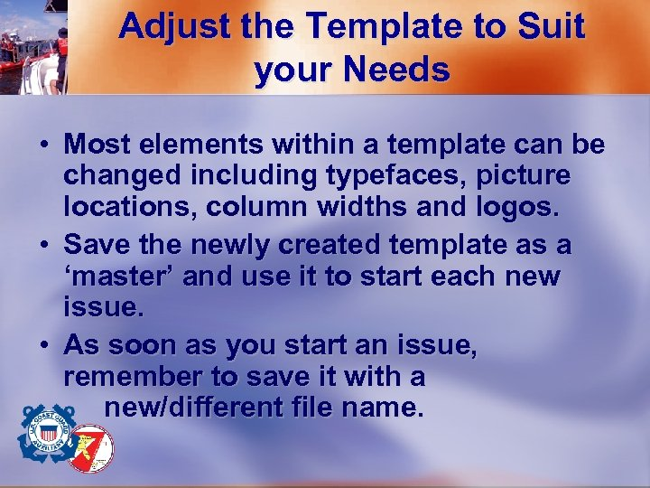 Adjust the Template to Suit your Needs • Most elements within a template can