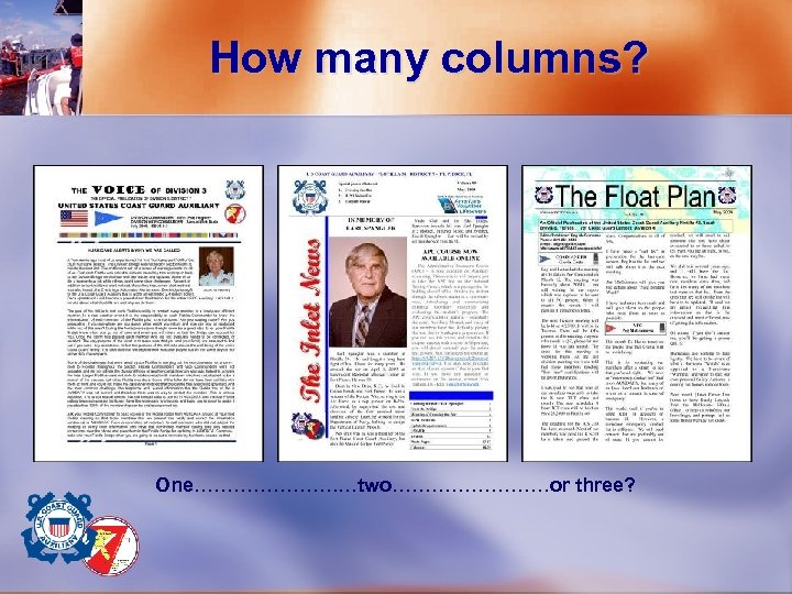 How many columns? One…………………. …two…………or three?