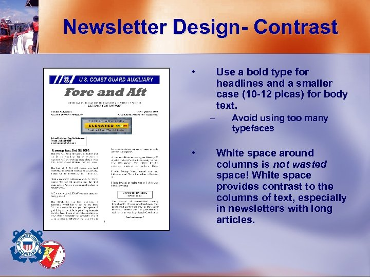 Newsletter Design- Contrast • Use a bold type for headlines and a smaller case