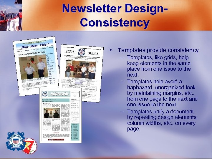 Newsletter Design- Consistency • Templates provide consistency – Templates, like grids, help keep elements