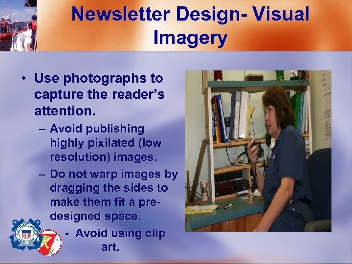 Newsletter Design- Visual Imagery • Use photographs to capture the reader's attention. – Avoid