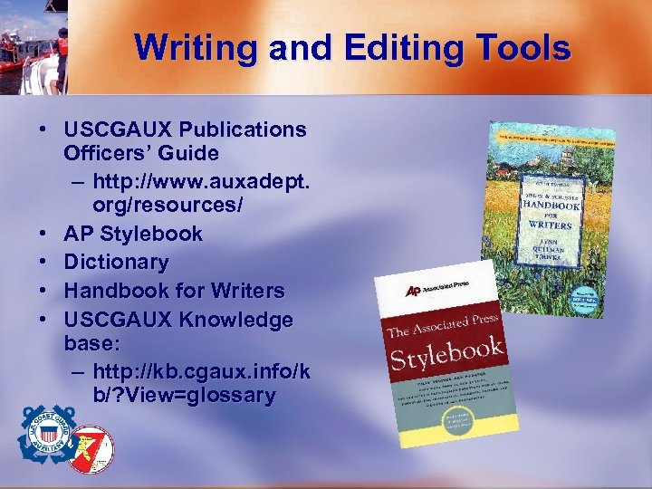 Writing and Editing Tools • USCGAUX Publications Officers' Guide – http: //www. auxadept. org/resources/