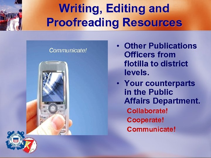 Writing, Editing and Proofreading Resources Communicate! • Other Publications Officers from flotilla to district