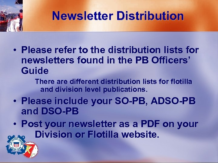 Newsletter Distribution • Please refer to the distribution lists for newsletters found in the